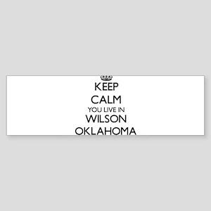 Keep calm you live in Wilson Oklaho Bumper Sticker