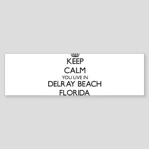Keep calm you live in Delray Beach Bumper Sticker