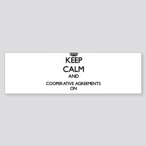 Keep Calm and Cooperative Agreement Bumper Sticker