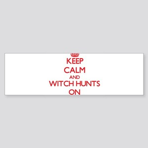 Keep Calm and Witch Hunts ON Bumper Sticker