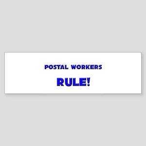 Postal Workers Rule! Bumper Sticker