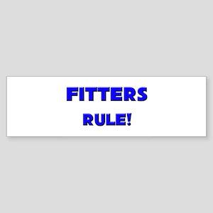 Fitters Rule! Bumper Sticker