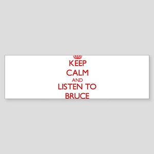 Keep Calm and Listen to Bruce Bumper Sticker