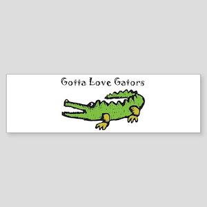 Gotta Love Gators Bumper Sticker