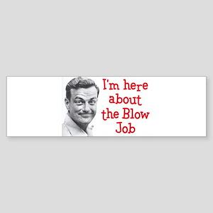 I'm Here About... Bumper Sticker