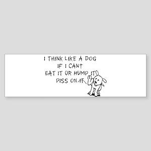 I THINK LIKE A DOG Sticker (Bumper)