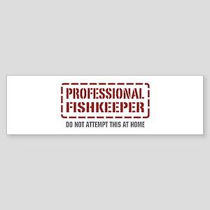 Professional Fishkeeper Bumper Sticker