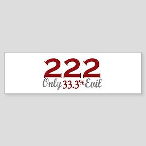 222 Only a Third Evil Bumper Sticker