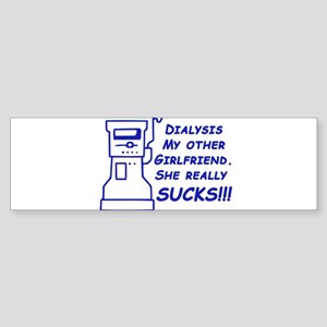 Dialysis my other GF Bumper Sticker