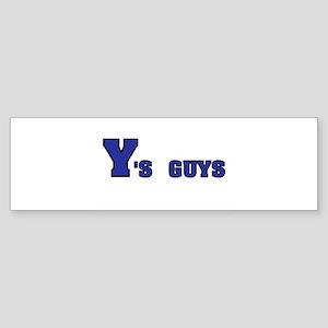 Ys Guys Bumper Sticker
