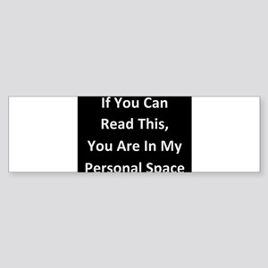 personal space humor Bumper Sticker