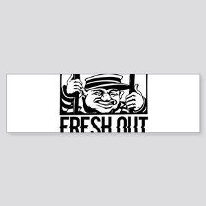 Fresh Out Bumper Sticker