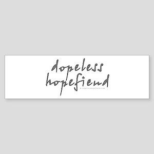 Dopeless Hopefiend Bumper Sticker