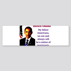 My Fellow Americans We Are - Barack Obama Sticker