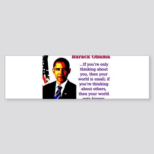 If You're Only Thinking About You - Barack Oba