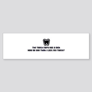 Tooth Fairy Has A Dick Bumper Sticker