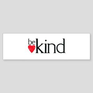 Be Kind - a reminder Sticker (Bumper)