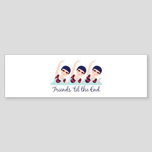 Friends til the End Bumper Sticker
