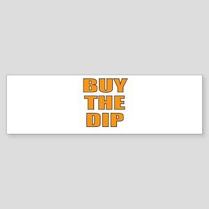 Buy the dip Bumper Sticker