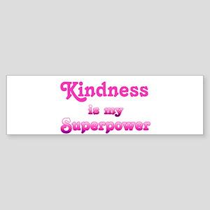 Kindness is my Superpower Bumper Sticker