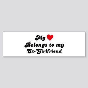 My Heart: Ex-Girlfriend Bumper Sticker