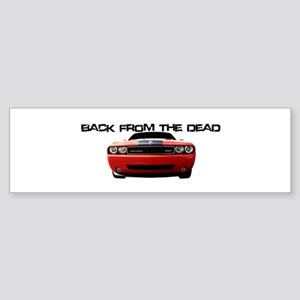Back From The Dead Bumper Sticker