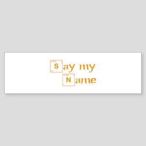say-my-name-break-orange 2 Bumper Sticker