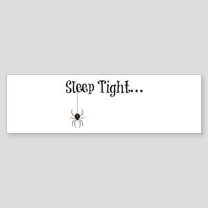 Sleep Tight... Bumper Sticker