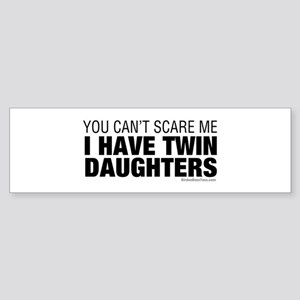 Cant Scare Have Twin Daughters Sticker (Bumper)