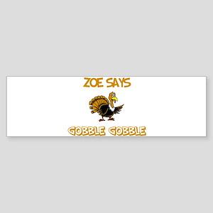 Zoe Says Gobble Gobble Bumper Sticker