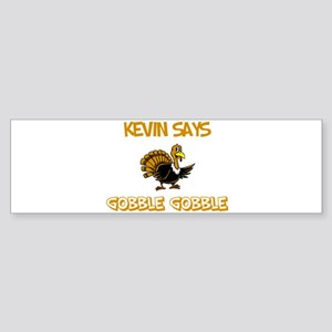 Kevin Says Gobble Gobble Bumper Sticker