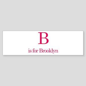 B is for Brooklyn Bumper Sticker