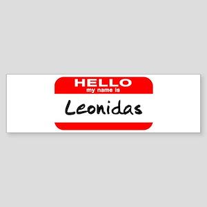 Hello My Name is Leonidas Bumper Sticker