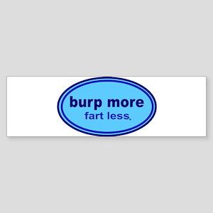 Burp More, Fart Less Sticker (Bumper)