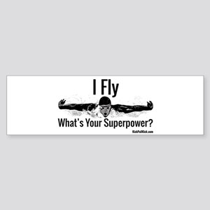 I Fly What's Your Superpower? Bumper Sticker