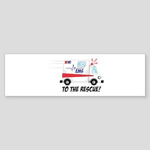 To The Rescue! Bumper Sticker
