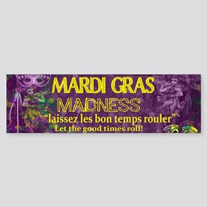 Mardi Gras Madness Bourbon French Q Bumper Sticker