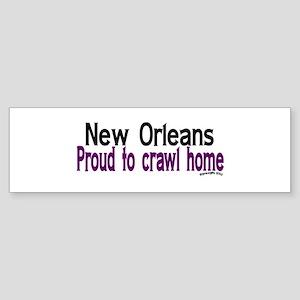NOLA Proud To Crawl Home Bumper Sticker