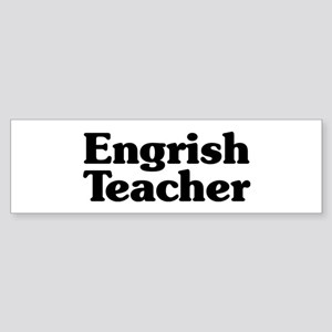 Engrish Teacher Bumper Sticker