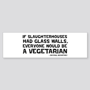 if slaughterhouses... Bumper Sticker
