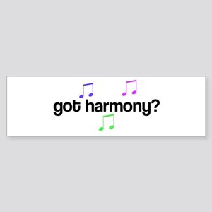 Got Harmony? Bumper Sticker