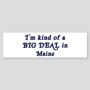 Big Deal in Maine Bumper Sticker