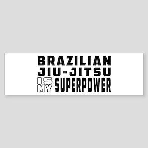Brazilian Jiu-Jitsu Is My Superpower Sticker (Bump