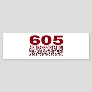 605 air trans Bumper Sticker