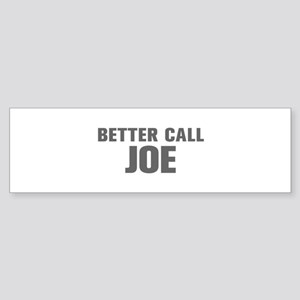 BETTER CALL JOE-Akz gray 500 Bumper Sticker