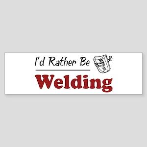 Rather Be Welding Bumper Sticker