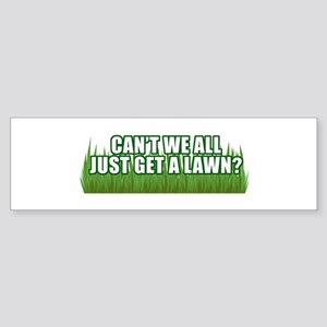 Can't we get a Lawn Bumper Sticker