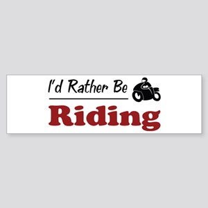 Rather Be Riding Bumper Sticker