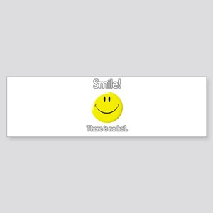 smile! there is no hell. Bumper Sticker