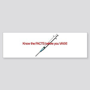 Know the FACTS before you VAXX! Bumper Sticker